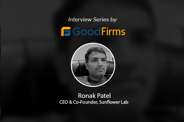 Goodfirms | Sunflower Lab | Ronak Patel