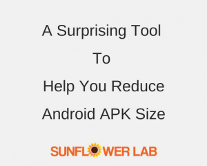 reduce android apk size | sunflower lab